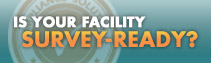 Is your facility survey-ready?