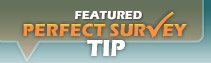 Monthly Featured Perfect Survey Tip